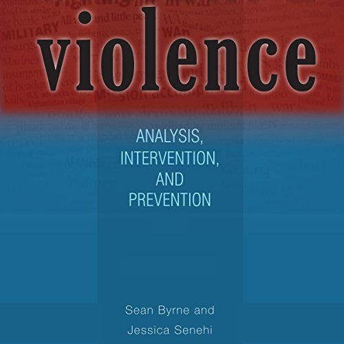 Violence     Analysis, Intervention, and Prevention: Ohio RIS Global Series              By:                                                                                                                                 Sean Byrne,                                                                                        Jessica Senehi                               Narrated by:                                                                                                                                 Caleb Rector                      Length: 6 hrs and 57 mins     Not rated yet     Overall 0.0