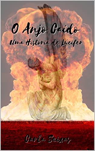 O Anjo Caído : Uma História de Lúcifer
