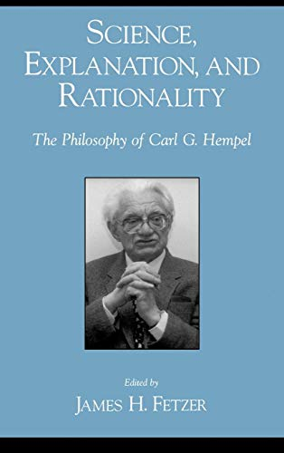 Science, Explanation, and Rationality: The Philosophy of Carl G. Hempel