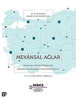 Mekansal Aglar - Arastirma ve Kamu Erisimi Icin Anadolu'nun Gecmisinin Haritalandirilmasi