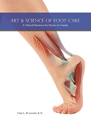 Art & Science of Foot Care: A Clinical Resource for Nurses in Canada