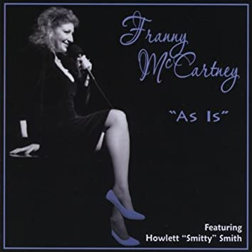 "Franny McCartney ""As Is"" (feat. Howlett ""Smitty"" Smith)"