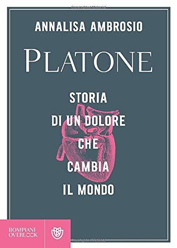 Platone: Storia di un dolore che cambia il mondo