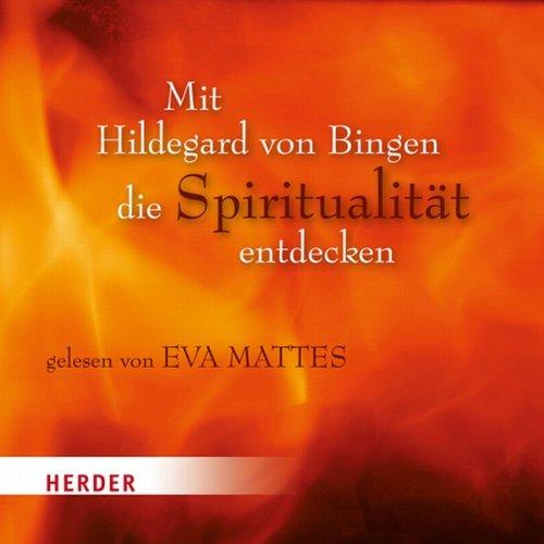 Mit Hildegard von Bingen die Spiritualität entdecken Titelbild