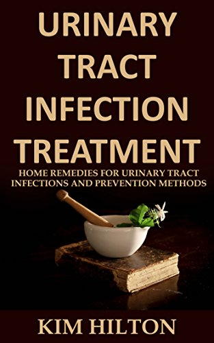 Urinary Tract Infection Treatment: Home Remedies for Urinary Tract  Infections and Prevention Methods - Kindle edition by Hilton, Kim. Health,  Fitness & Dieting Kindle eBooks @ Amazon.com.