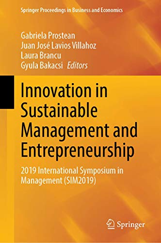 Innovation in Sustainable Management and Entrepreneurship: 2019 International Symposium in Management (SIM2019) (Springer Proceedings in Business and Economics)