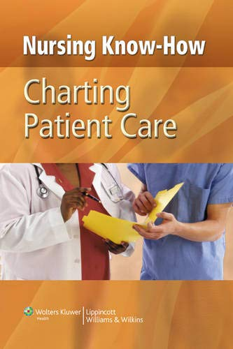 Charting Patient Care (Nursing Know-how)
