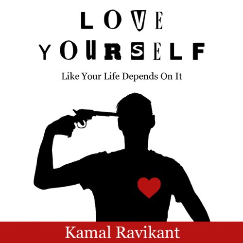 Love Yourself Like Your Life Depends On It                   By:                                                                                                                                 Kamal Ravikant                               Narrated by:                                                                                                                                 Kamal Ravikant                      Length: 1 hr and 6 mins     3,313 ratings     Overall 4.5
