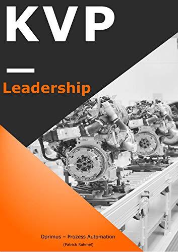 KVP - Leadership: Methoden, Konzepte und Lösungsansätze für Führungskräfte (German Edition)
