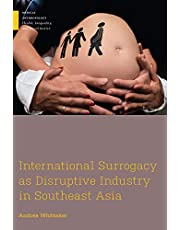 International Surrogacy as Disruptive Industry in Southeast Asia (Medical Anthropology) (English Edition)