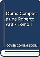 Obras Completas de Roberto Arlt - Tomo I (Spanish Edition)
