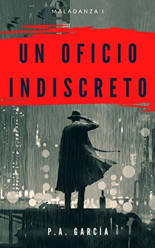 Un oficio indiscreto (Maladanza n 1)