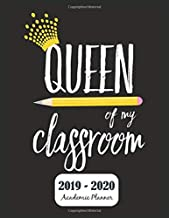 Queen of My Classroom 2019 - 2020 Academic Planner: Teacher Monthly & Weekly Planner Schedule Agenda with Notes and To Do Lists - Password Tracker and Monthly Snapshot - 8.5