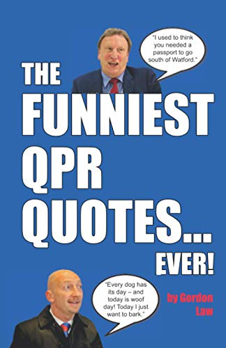 The Funniest QPR Quotes... Ever!