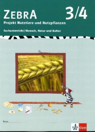 Zebra Sachunterricht 3-4: Projektheft Nutztiere und Nutzpflanzen Klasse 3/4: Sachunterricht / Mensch, Natur und Kultur