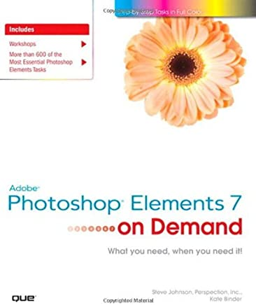 Adobe Photoshop Elements 7 on Demand by Steve Johnson (31-Dec-2008) Paperback