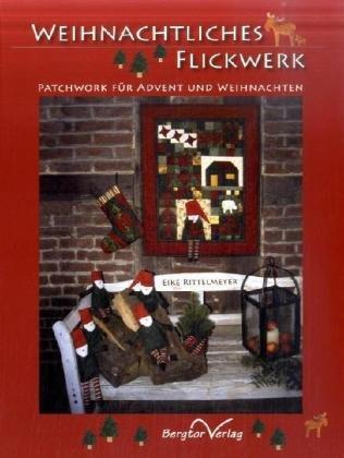 Weihnachtliches Flickwerk: Patchwork für Advent und Weihnachten