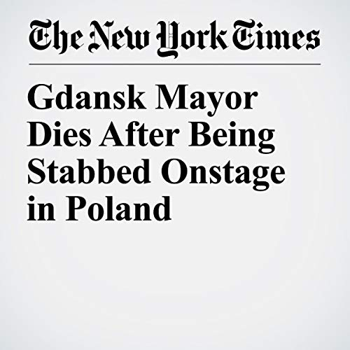 『Gdansk Mayor Dies After Being Stabbed Onstage in Poland』のカバーアート