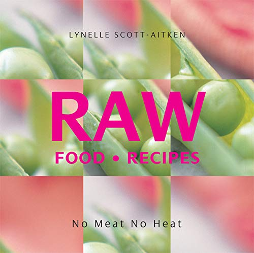 %69 OFF! RAW Food Recipes: No Meat, No Heat