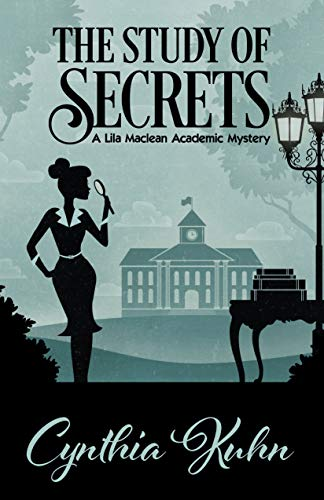 The Study of Secrets (A Lila Maclean Academic Mystery Book 5) by [Cynthia Kuhn]