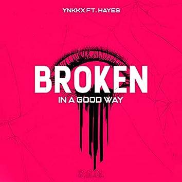 Broken In A Good Way