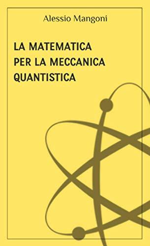 La matematica per la meccanica quantistica