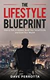 The Lifestyle Blueprint: How to Talk to Women, Build Your Social Circle, and Grow Your Wealth (The Dating & Lifestyle Success Series)