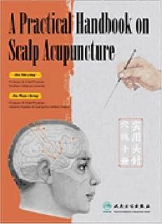 A Practical Handbook on Scalp Acupuncture