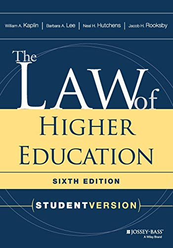 Compare Textbook Prices for The Law of Higher Education: Student Version 6 Edition ISBN 9781119271918 by Kaplin, William A.,Lee, Barbara A.,Hutchens, Neal H.,Rooksby, Jacob H.