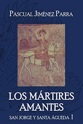 Los mártires amantes: San Jorge y Santa Águeda I