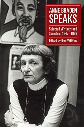 Anne Braden Speaks: Selected Writings and Speeches, 1947-1999 (English Edition)