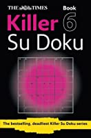 The Times Killer Su Doku 6 (Killer Su Doku, Book 6) by The Times Mind Games(2010-04-01)