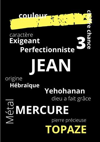 JEAN: Découvrez d'un regard les secrets de la destinée pour votre prénom | son origine, chiffre chance, couleur, métal, pierre précieuse | carnet de notes ligné | un cadeau original