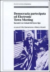 Democrazia partecipata ed electronic town meeting. Incontri ravvicinati del terzo tipo
