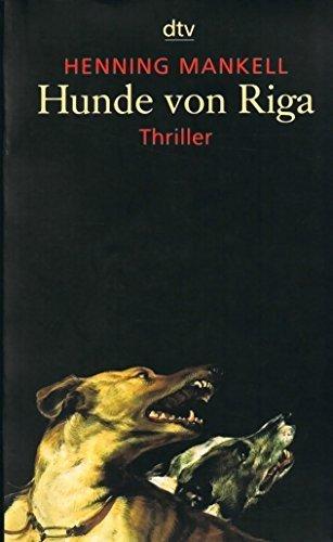hunde von riga. thriller. deutsch von barbara sirges und paul berf