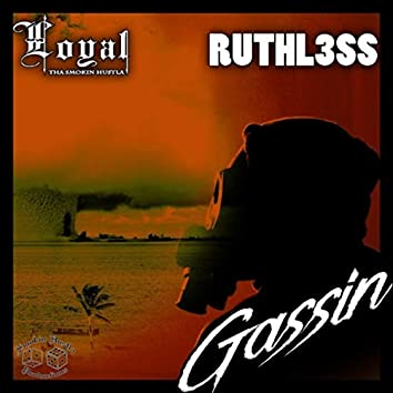Gassin (feat. Ruthl3ss)