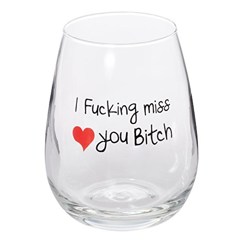 I Fucking Miss You Bitch Stemless Wine Glass - Large 17oz (One Glass) - Best Friends Long Distance...
