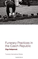 Funerary Practices in the Czech Republic (Funerary International)