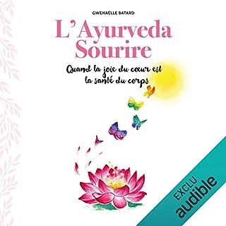 Page de couverture de L'Ayurveda sourire. Quand la joie du cœur est la santé du corps