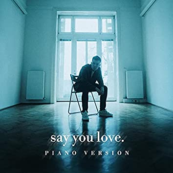 Say You Love (Piano Version) (Piano Version)