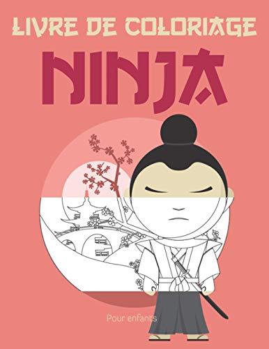 Livre De Coloriage Ninja: Plus de 45 dessins à colorier pour enfants | Coloriages drôles et...