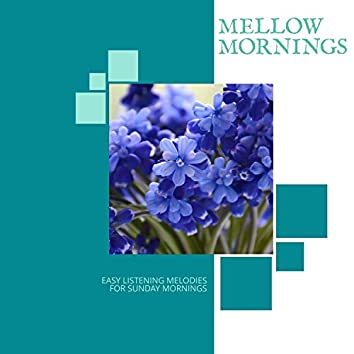 Mellow Mornings - Easy Listening Melodies For Sunday Mornings