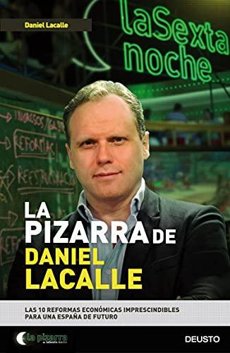 La pizarra de Daniel Lacalle: Las 10 reformas económicas imprescindibles para una España de futuro (Deusto)