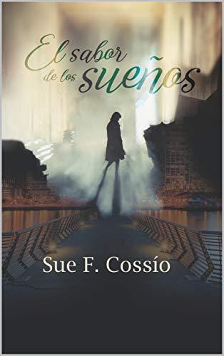 El sabor de los sueños de Sue F. Cossío