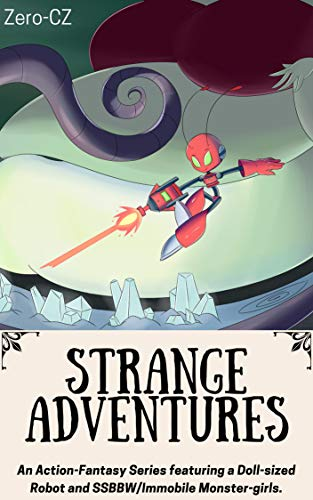 Strange Adventures: An Illustrated Action-Fantasy Novel with SSBBW Monster-Girl Fanservice (English Edition)
