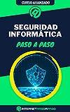 Aprende Seguridad Informática Paso a Paso: Curso Avanzado de Seguridad Informática - Guía de 0 a 100 (Cursos de Informática)