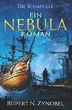 Die Schatulle: Ein Nebula-Roman: Band 2 (Die Nebula-Romane, Band 2)