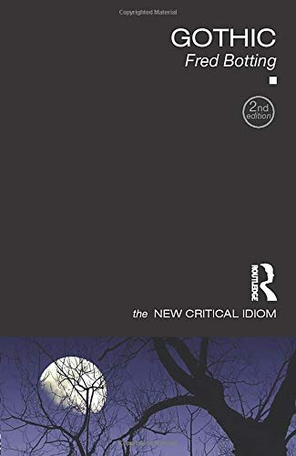 Compare Textbook Prices for Gothic The New Critical Idiom 2 Edition ISBN 9780415831727 by Botting, Fred