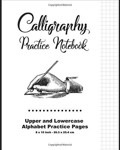 Calligraphy Practice Notebook: White Cover - Calligraphy Guide Paper - Upper and Lowercase Calligraphy Alphabet, 60 practice pages, 30 sheets per Letter case, Soft Durable Cover
