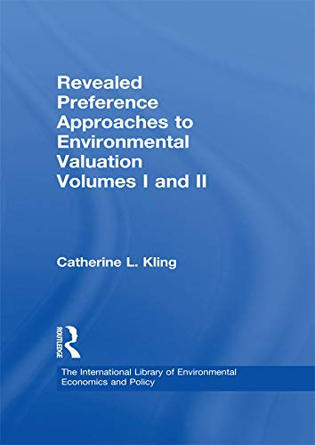 Revealed Preference Approaches to Environmental Valuation Volumes I and II: Theory, Method, and Practice (The International Library of Environmental Economics and Policy) (English Edition)